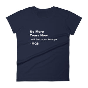"""No more tears now,"" Mary Queen of Scots Quote Women's short sleeve t-shirt with white text"