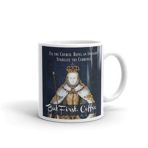 "Elizabeth I ""But first Coffee"" Mug"