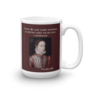 Mary Queen of Scots Coffee, Because Mug