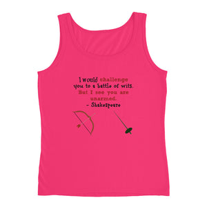 """I would challenge you to a battle of wits, but I see you are unarmed,"" Shakespeare quote Tank top"