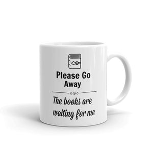 Please Go Away, the Books are Waiting for me Mug