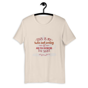 """This is my Tudor Book Reading and Tea Drinking Tee Shirt"" Short-Sleeve Unisex T-Shirt"
