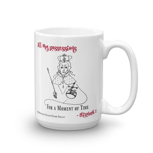 """All My Possessions for a Moment of Time"" Elizabeth I Quote Mug"