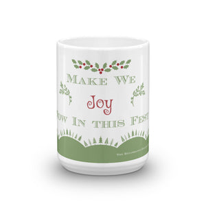 """Make we Joy now in this Fest"" Mug"