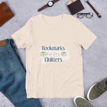 Bookmarks are for Quitters: Short-Sleeve T-Shirt