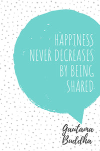 "EgoAmo Original - ""Happiness never decreases by being shared"" Poster - egoamo.co.za"