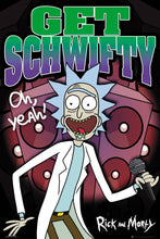 Schwifty - Rick and Morty Poster - egoamo.co.za