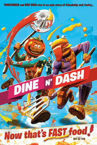 Fortnite - Dine n Dash Poster - egoamo.co.za