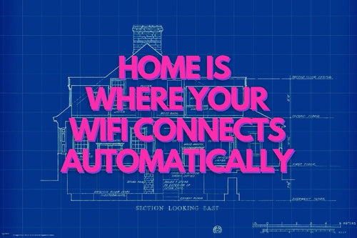 Home is where your wifi connects automatically poster - egoamo posters