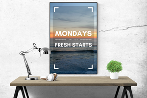 Mondays are for fresh starts - Poster - egoamo.co.za