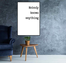 EgoAmo Original - Nobody Knows Anything Poster - egoamo.co.za