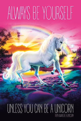 Always be yourself, unless you can be a unicorn Poster - egoamo.co.za