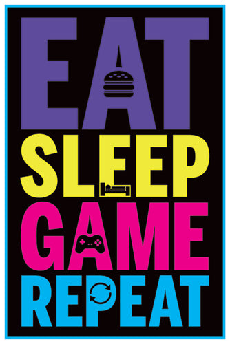 Eat Sleep Game Repeat - Gaming Poster - egoamo.co.za