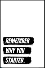 Remember why you started - inspirational poster - egoamo posters