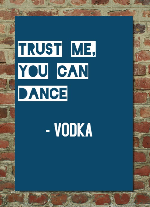 Trust me, you can dance - VODKA - Poster