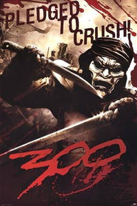 300 - Pledged to Crush - Poster - egoamo.co.za