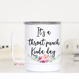 It's A Throat Punch Kind Travel Cup With Handle
