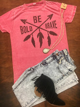 Be Bold Be Brave Tee