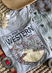 About To Get Western Graphic Tee