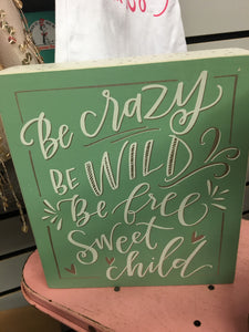 Be Crazy Green Box Sign
