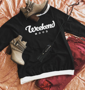 Weekend Mood Sweatshirt