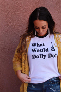 What Would Dolly Do Tee by Ali Dee