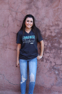 Turquoise Goes With Everything Tee