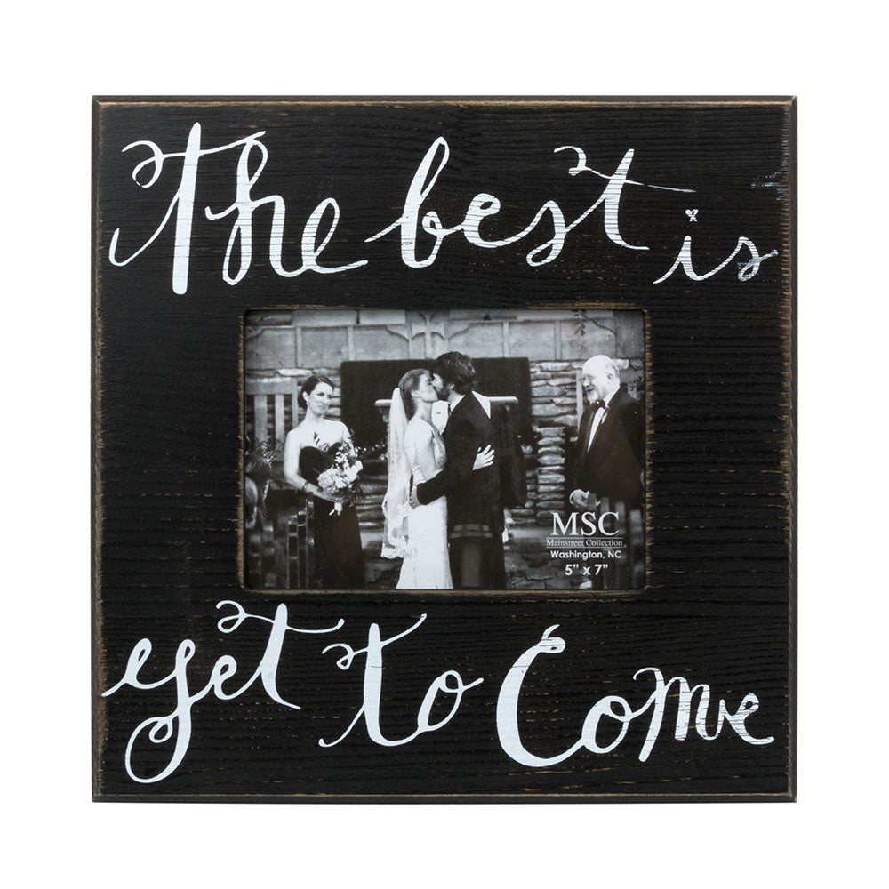 The Best is Yet to Come wood photo frame
