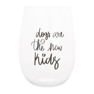 Front view of our Dogs are the new kids Acrylic Wine Glass