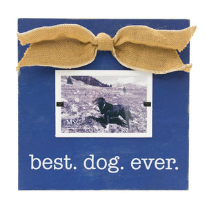 "Front view of our ""Best Dog Ever"" Square Box Frame"