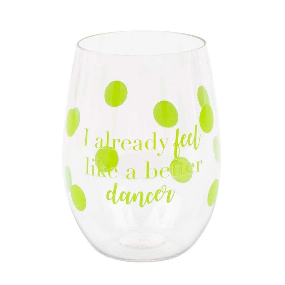 green polka dot wine glass with I already feel like a better dancer