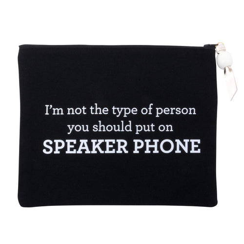 I'm not the type of person you should put on speakerphone quote on black canvas zipper pouch.