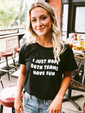Charlie Southern | I Just Hope Both Teams Have Fun Tee