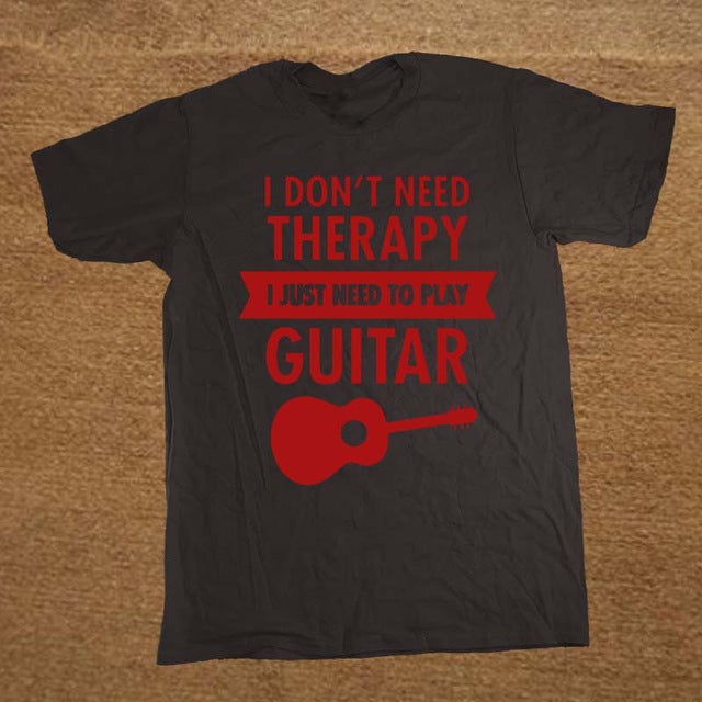 Custom Tee- I Don't Need Therapy - I Just Need To Play Guitar - Shred Maestro