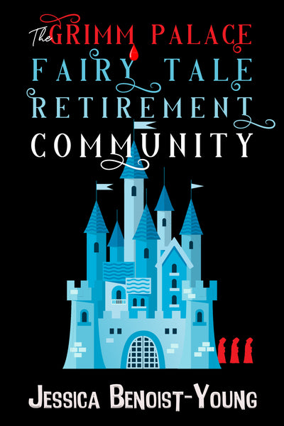 Autographed Paperback, 'The Grimm Palace Fairy Tale Retirement Community'