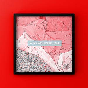 Wish You Were Here - Art Print by Never Forever