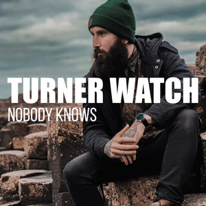 TURNER WATCH by Nobody Knows