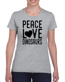 Ladies Peace, Love, Dinosaurs T Shirt
