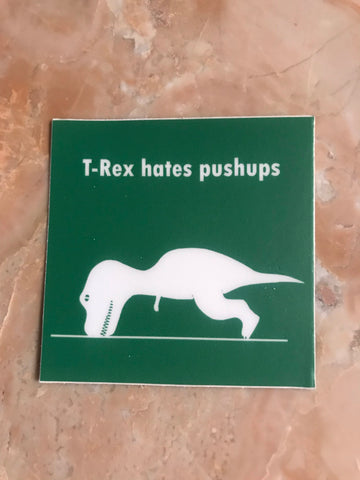 T-Rex Hates Push-Ups Decal Sticker