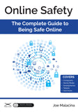 Online Safety: The Complete Guide to Being Safe Online