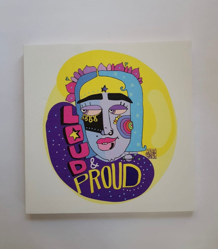 LOUD AND PROUD - wall art