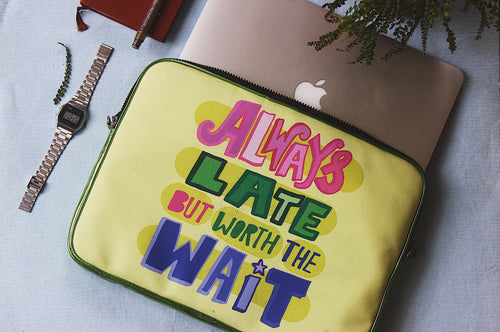 LAPTOP BAG - ALWAYS LATE