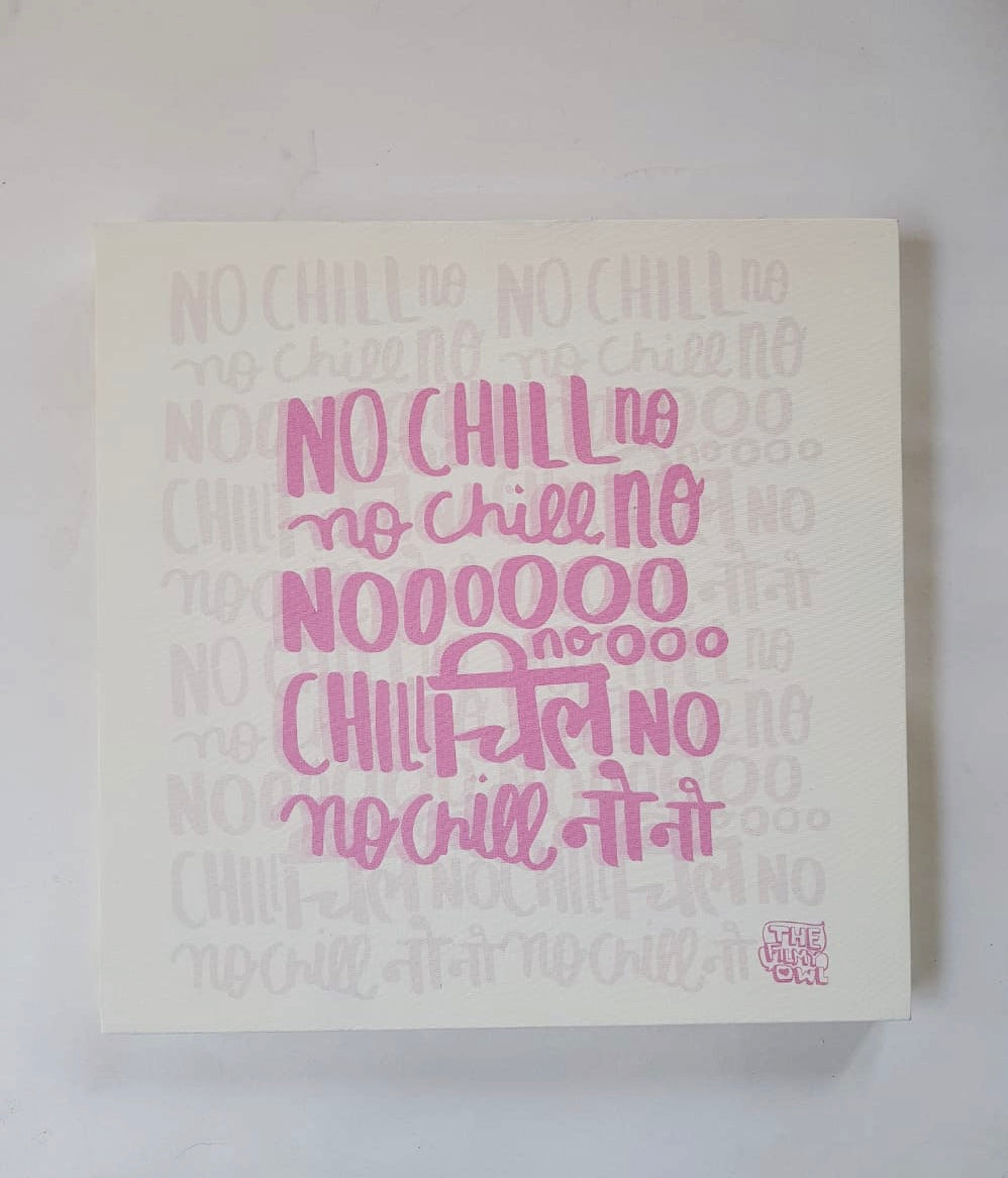 NO CHILL - wall art