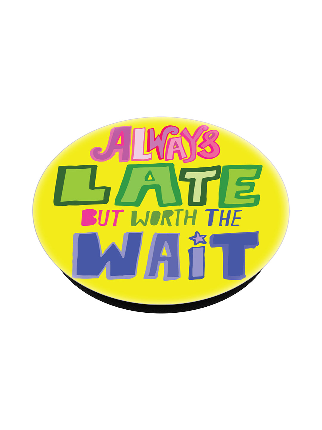 POPSOCKET - always late