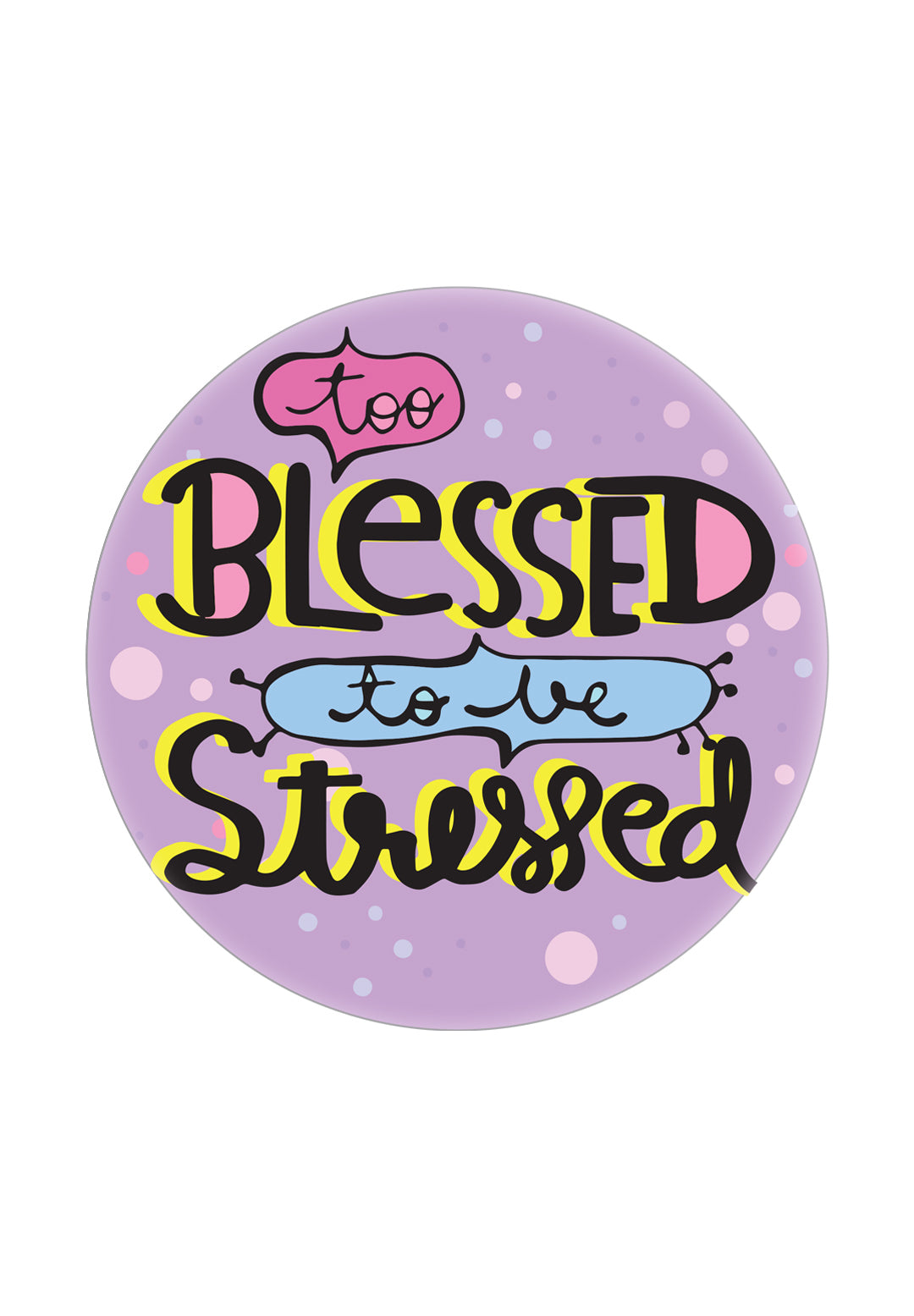 POPSOCKET - blessed to be stressed