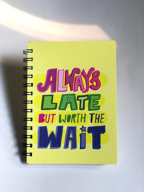 ALWAYS LATE JOURNAL