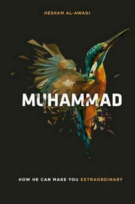 Muhammad : How He Can Make You Extraordinary