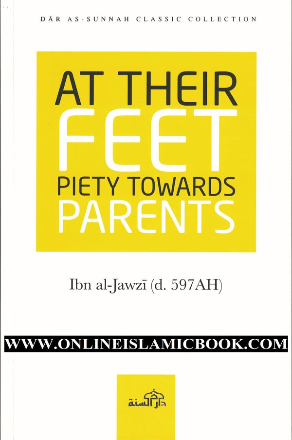 At Their Feet Piety Towards Parents - by Ibn al-Jawzi