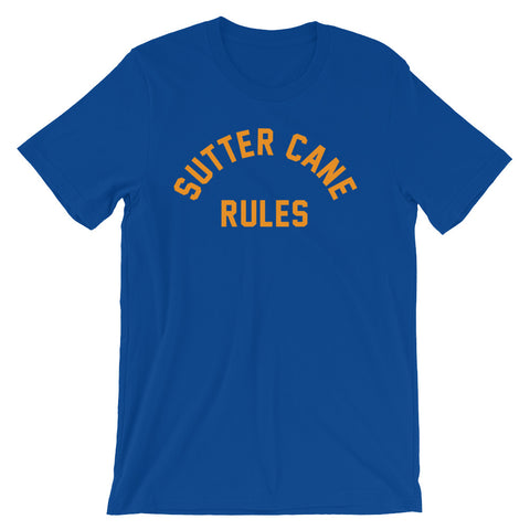 """Sutter Cane Rules""  Blue Shirt"
