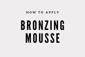 Apply Bronzing Mousse